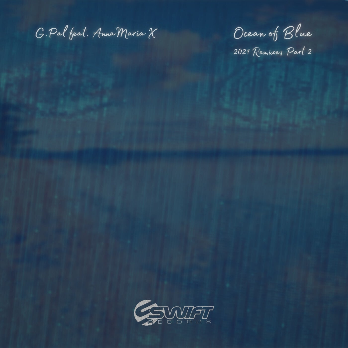 Cover - G.Pal, Anna Maria X - Ocean of Blue (Y.Not Remix)