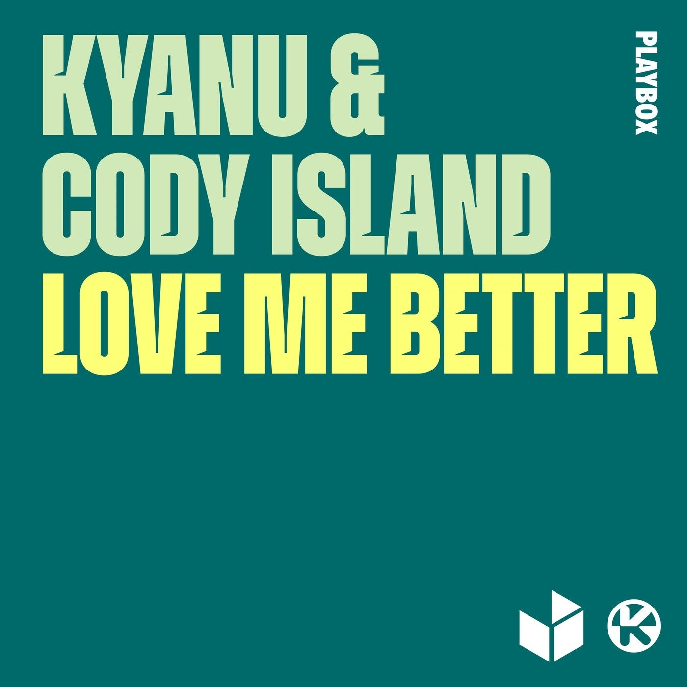 Cover - Cody Island, KYANU - Love Me Better (Extended Mix)