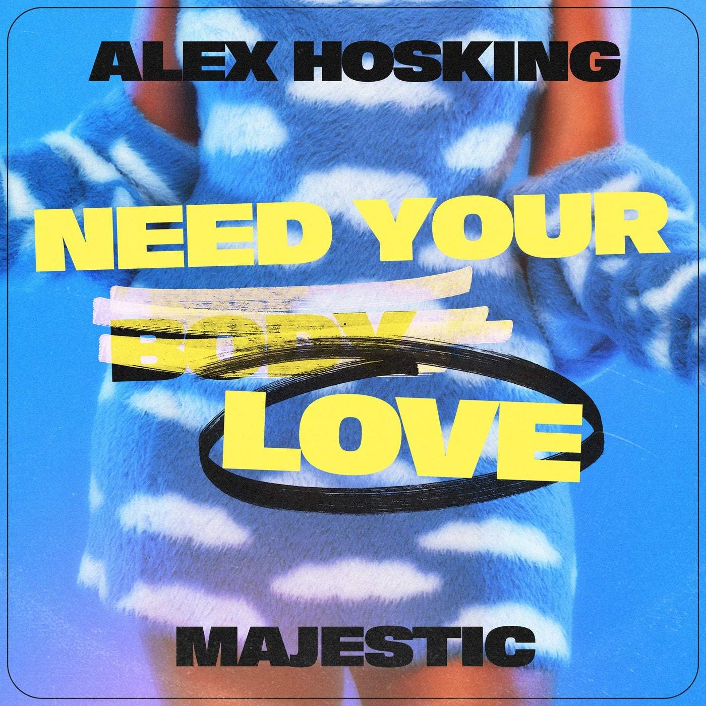 Cover - Majestic, Alex Hosking - Need Your Love (Extended)